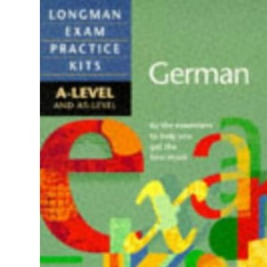 A-Level German (Longman Exam Practice Kits)