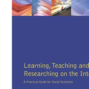 Learning, Teaching and Researching on the Internet: A Practical Guide for Social Scientists