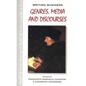 Writing Business: Genres, Media and Discourses (Language In Social Life)