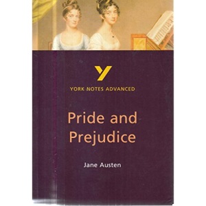 York Notes Advanced on Pride and Prejudice by Jane Austen (second edition)