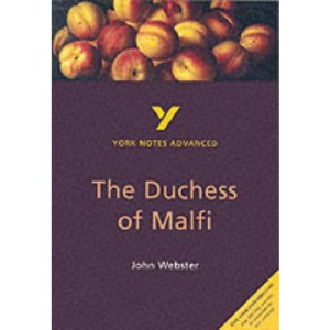 The Duchess of Malfi (York Notes Advanced)