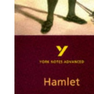 York Notes on Shakespeare's Hamlet (York Notes Advanced)