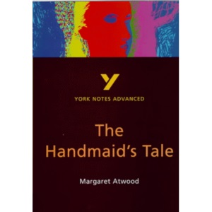 York Notes Advanced on Margaret Atwood's Handmaid's Tale (York Notes Advanced)