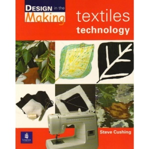 Textiles Technology: Student's Guide (Design in the Making)