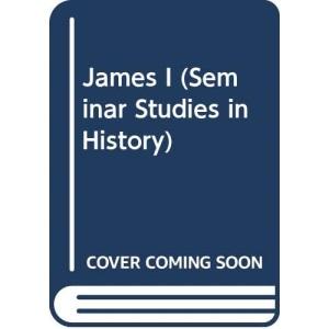 James I (Seminar Studies in History)