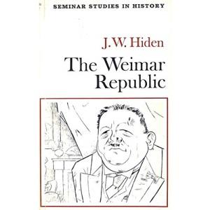 The Weimar Republic (Seminar Studies in History)