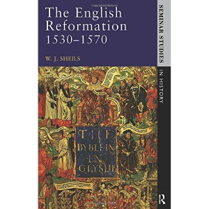 The English Reformation: 1530-1570 (Seminar Studies In History)