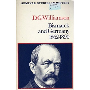 Bismarck and Germany, 1862-90 (Seminar Studies in History)