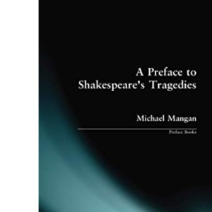 A Preface to Shakespeare's Tragedies (Preface Books)