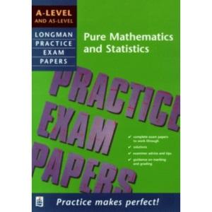 A-level Pure Mathematics and Statistics (Longman Practice Exam Papers)