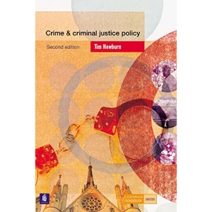 Crime and Criminal Justice Policy (Longman Criminology Series)