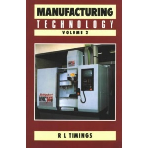Manufacturing Technology: v.2: Vol 2 (Longman technician series)