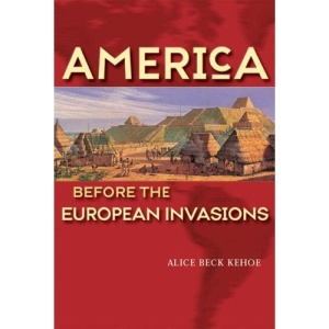 America Before the European Invasions (Longman History of America)