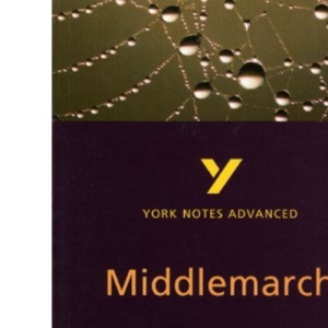 Middlemarch (York Notes Advanced)