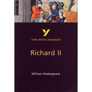 York Notes on William Shakespeare's King Richard II (York Notes Advanced)