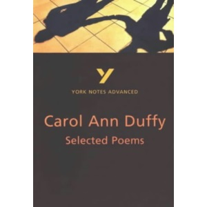 York Notes Advanced: Selected Poems of Carol Ann Duffy