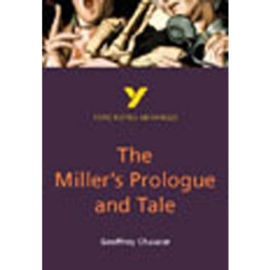 The Miller's Prologue and Tale (York Notes Advanced)