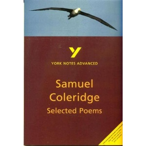 York Notes on Samuel Taylor Coleridge's Selected Poems (York Notes Advanced)