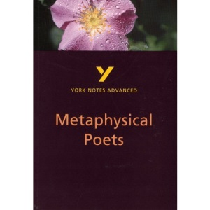 York Notes on Metaphysical Poets (York Notes Advanced)