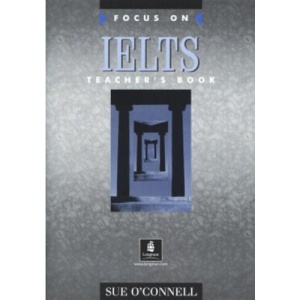 Focus on IELTS: Teacher's Book