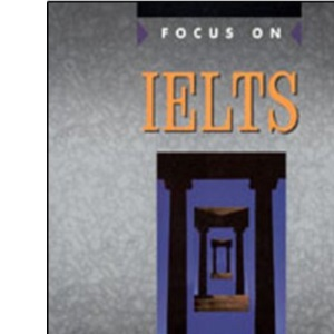Focus on IELTS: Coursebook