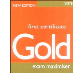 First Certificate Gold Maximiser With Key & CD: Exam Maximiser with Key