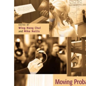 Moving Probation Forward:Evidence, Arguments and Practice
