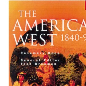 The Longman History Project: the American West 1840-95