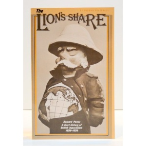 Lion's Share: Short History of British Imperialism, 1850-1970