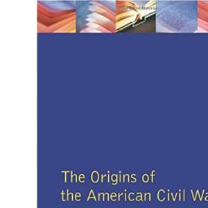 The American Civil War (Origins Of Modern Wars)