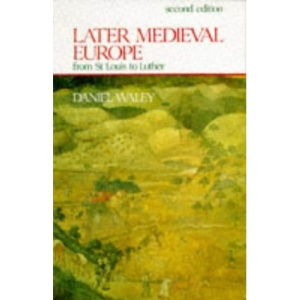 Later Mediaeval Europe: From St.Louis to Luther