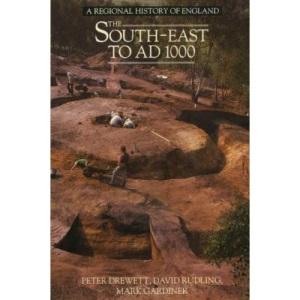 The South East to A.D.1000 (Regional History of England)