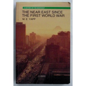 The Near East Since the First World War (A History of the Near East)