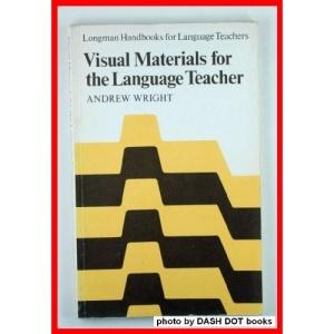 Visual Materials for the Language Teacher (Longman Handbooks for Language Teachers Series) (ELT)