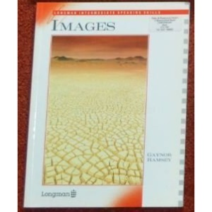 Images (Intermediate Speaking: Longman ELT Skills Series)