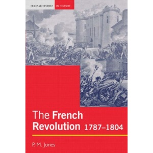 The French Revolution: 1787-1804 (Seminar Studies In History)