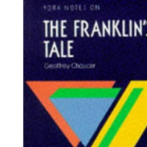 The Franklin's Tale: Notes (York Notes)