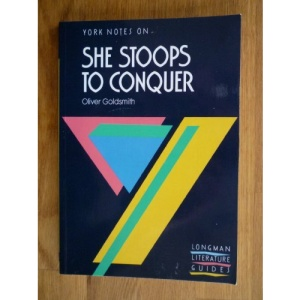 Oliver Goldsmith, She Stoops to Conquer: Notes (York Notes)