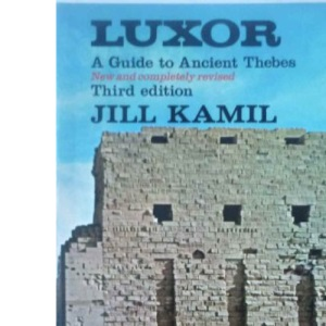 Luxor: Guide to Ancient Thebes