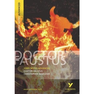 York Notes Advanced on Dr.Faustus by Christopher Marlowe