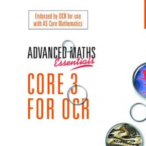 Core 3 for OCR (A Level Maths)