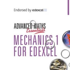 Mechanics 1 for Edexcel (A Level Maths)