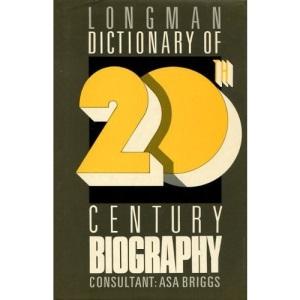 Longman Dictionary of Twentieth Century Biography