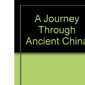 A Journey Through Ancient China