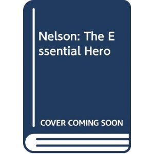 Nelson: The Essential Hero