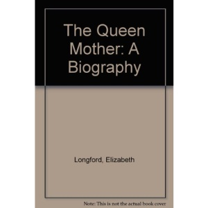 The Queen Mother: A Biography