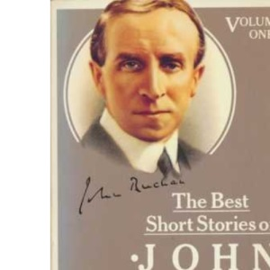 Best Short Stories of John Buchan : Volume One