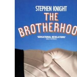 The Brotherhood: The Explosive Expose of the Secret World of the Freemasons