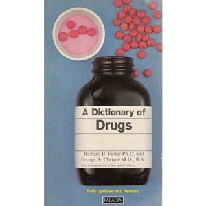 A Dictionary of Drugs (Paladin Books)
