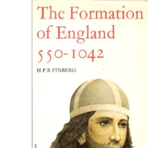 The Formation of England, 550-1042 (The Paladin history of England)
